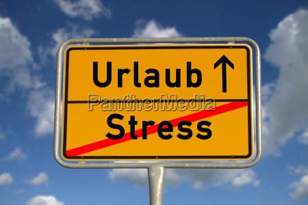 deutsches ortsschild stress urlaub