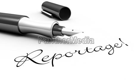 reportage pen concept