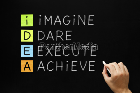 idea imagine dare execute achieve