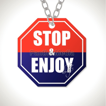 stop and enjoy life traffic sign