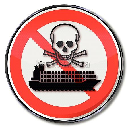verbotsschild fuer containerschiff mit giftmuell