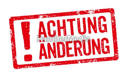 roter stempel achtung AEnderung
