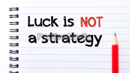 luck is not a strategy text