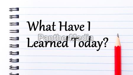 was habe ich gelernt