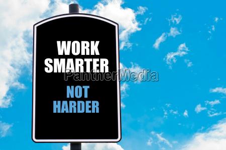 arbeite schlauer nicht haerter