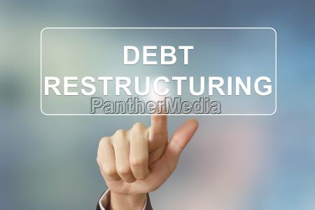 business hand clicking debt restructuring button