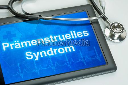tablet mit der diagnose praemenstruelles syndrom
