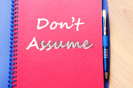 dont assume write on notebook