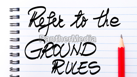 refer to the ground rules written