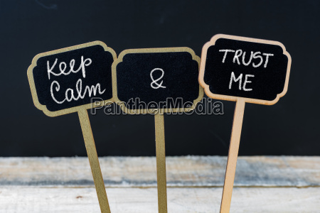 keep calm and trust me message