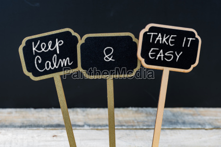 keep calm and take it easy