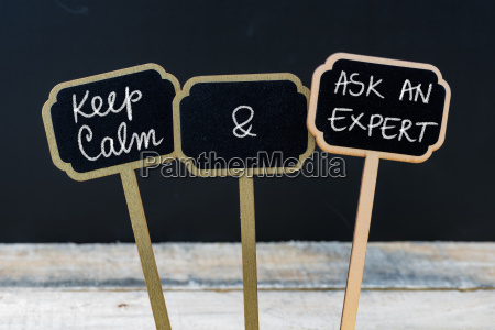 keep calm and ask an expert