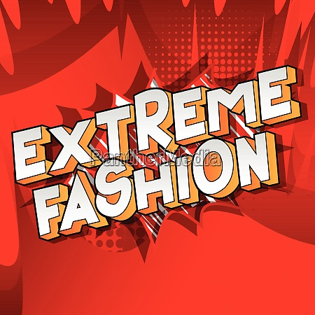 extreme fashion comic book style