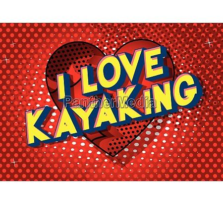 i love kayaking comic book