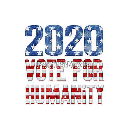 vote for humanity 2020 elections unites