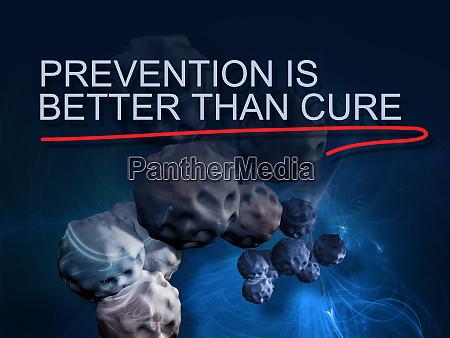 praevention ist besser als heilen